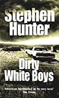 Dirty White Boys