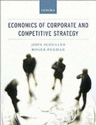 Economics Of Corporate And Competitive Strategy