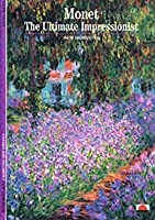 Monet: The Ultimate Impressionist