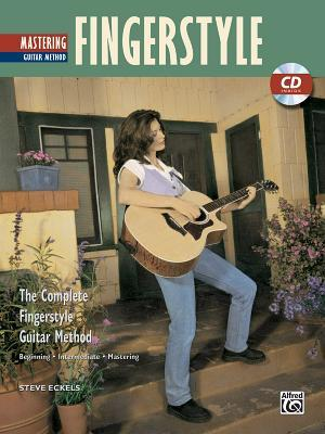 Complete Fingerstyle Guitar Method: Mastering Fingerstyle Guitar (Complete Fingerstyle Guitar Method) (Book & CD)