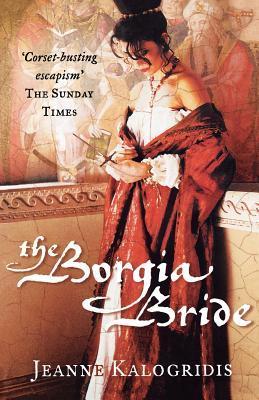 Read The Borgia Bride By Jeanne Kalogridis
