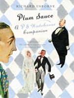 Plum Sauce: A P.G. Wodehouse Companion