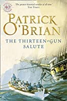 The Thirteen-Gun Salute (Aubrey/Maturin, #13)