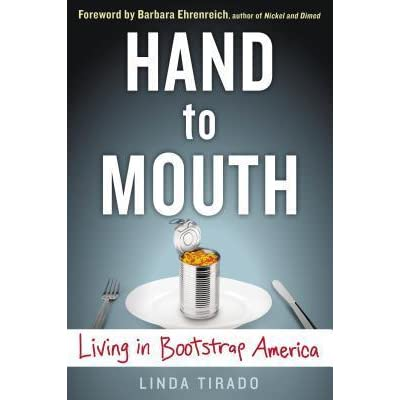 Hand to Mouth: Living in Bootstrap America
