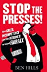 Stop the Presses! How Greed, Incompetence (and the Internet) wrecked Fairfax