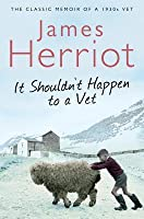 It Shouldn't Happen to a Vet: The further adventures of a 1930s vet (Macmillan Collector's Library Book 96)