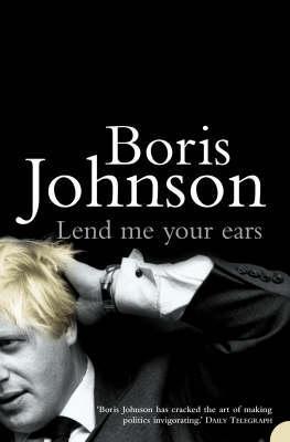Lend Me Your Ears: The Essential Boris Johnson