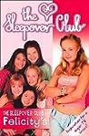The Sleepover Club at Felicity's (The Sleepover Club, #3)