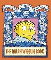 The Ralph Wiggum Book: Simpsons Library of Wisdom