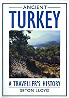 Ancient Turkey - A Traveller's History