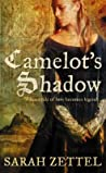 Camelot's Shadow by Sarah Zettel