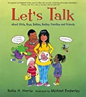 Let's Talk: About Girls, Boys, Babies, Bodies, Families And Friends (Lets Talk)