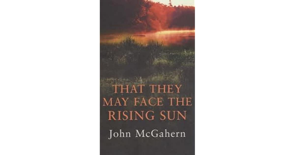That They May Face The Rising Sun By John Mcgahern border=