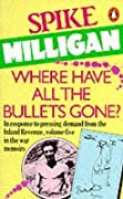 Where Have All the Bullets Gone?  (War Memoirs, #5)