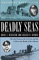 Deadly Seas: The Duel Between The St.Croix And The U305 In The Battle Of The Atlantic