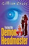 Facing the Demon Headmaster (Demon Headmaster, #6)