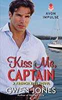 Kiss Me, Captain (French Kiss, #2)