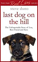 Last Dog on the Hill (Pan Real Lives)
