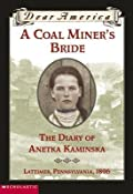 A Coal Miner's Bride: The Diary of Anetka Kaminska, Lattimer, Pennsylvania, 1896