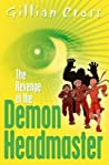 The Revenge of the Demon Headmaster (Demon Headmaster, #3)