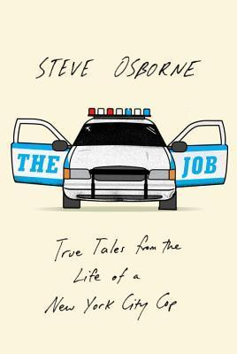 The Job  True Tales from the Life of a New York City Cop