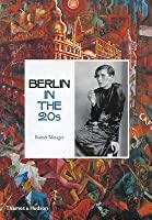 Berlin: In the Twenties: Art and Culture 1918-1933