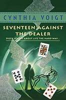 Seventeen Against the Dealer (Tillerman Series, #7)