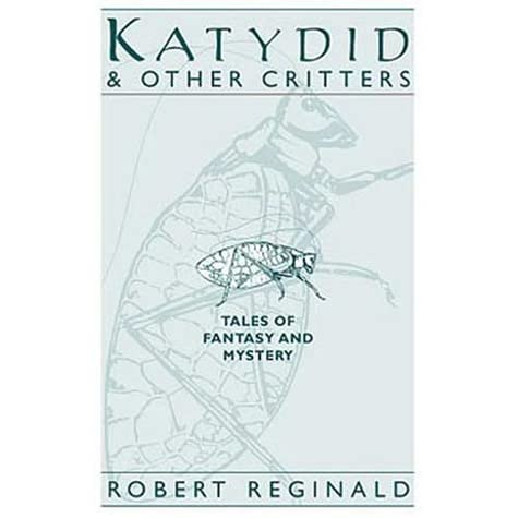 katydid & other critters: tales of fantasy and mystery by robert reginald