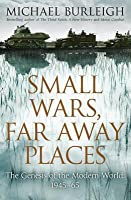 Small Wars, Far Away Places: The Genesis of the Modern World, 1945-65