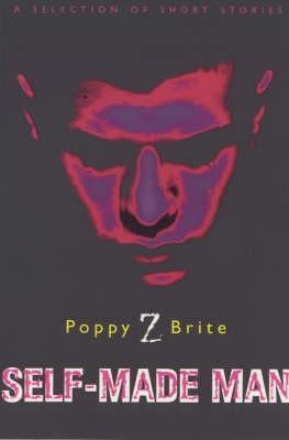 Self Made Man by Poppy Z. Brite