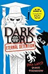 Eternal Detention (Dark Lord, #3)