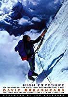 High Exposure: An Enduring Passion for Everest and Other Unforgiving Places