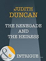 The Renegade and the Heiress (Wide Open Spaces, #5)