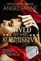 Saved By His Submissive (The W.I.L.D. (Warriors Intense in Love & Domination) Boys of Special Forces) (Volume 1)