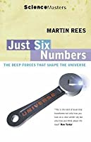Just Six Numbers The Deep Forces That Shape the Universe by Rees, Martin J. ( Author ) ON Oct-05-2000, Paperback