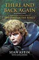 There And Back Again: An Actor's Tale. A Behind The Scenes Look At The Lord Of The Rings