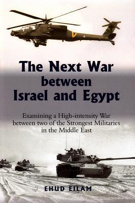 The Next War Between Israel and Egypt  Examining a High Intensity War Between Two of the Strongest Militaries