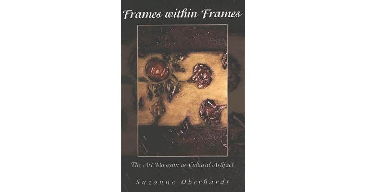 Frames Within Frames: The Art Museum as Cultural Artifact by Suzanne ...