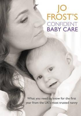 Jo Frost's Confident Baby Care: What You Need To Know For