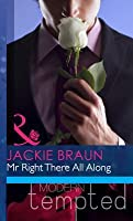 Mr Right There All Along (Mills & Boon Modern Tempted)