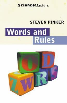 Steven Pinker. Words and Rules The Ingredients of Language