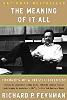 The Meaning of It All: Thoughts of a Citizen-Scientist: Thoughts of a Citizen-Scientist