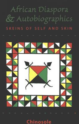 The African Diaspora and Autobiographics: Skeins of Self and Skin
