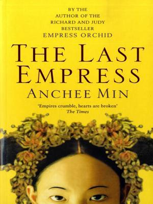 The Last Empress (Empress Orchid, #2) by Anchee Min