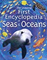 The Usborne First Encyclopedia Of Seas & Oceans