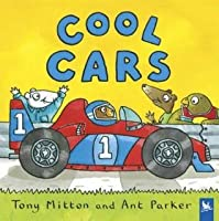 Cool Cars. Tony Mitton and Ant Parker
