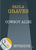Cowboy Alibi (Mills & Boon Intrigue)