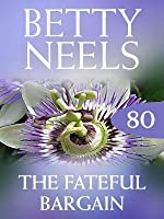 The Fateful Bargain (Mills & Boon M&B) (Betty Neels Collection, Book 80)