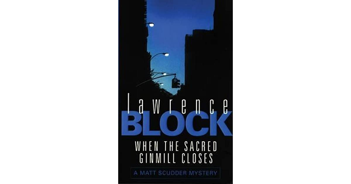 When the Sacred Ginmill Closes by Lawrence Block