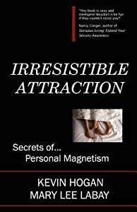 Irresistible Attraction: Secrets of Personal Magnetism